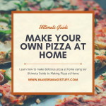 Ultimate Guide Make Your Own Pizza at Home